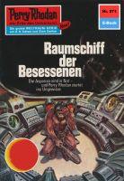 Perry Rhodan 571: Raumschiff der Besessenen (Heftroman)