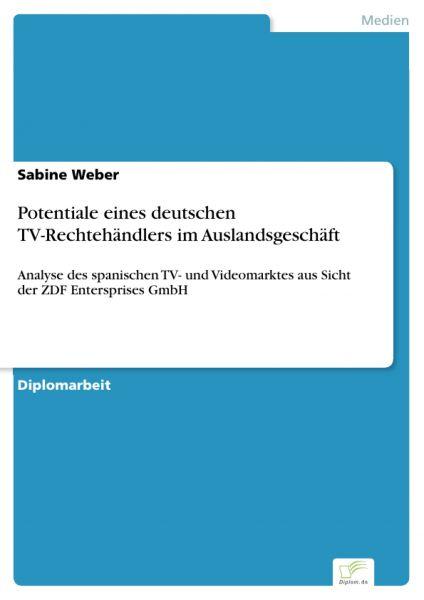 Potentiale eines deutschen TV-Rechtehändlers im Auslandsgeschäft