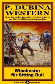 P. Dubina Western, Bd. 33: Winchester für Sitting Bull