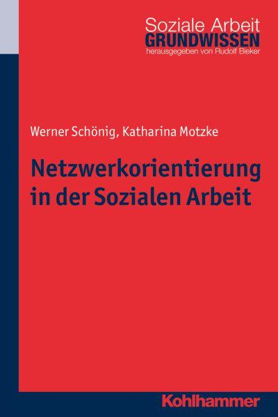 Netzwerkorientierung in der Sozialen Arbeit