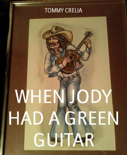 WHEN JODY HAD A GREEN GUITAR