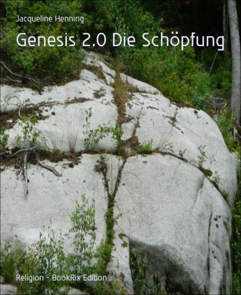 Genesis 2.0 Die Schöpfung