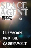 Space Agent  #2: Clayborn und die Zauberwelt