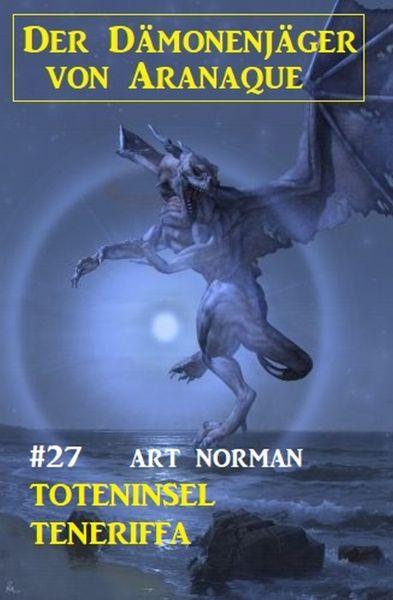 Der Dämonenjäger von Aranaque 27: Toteninsel Teneriffa