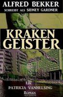 Ein Patricia Vanhelsing Roman: Sidney Gardner - Krakengeister