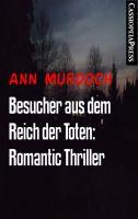 Besucher aus dem Reich der Toten: Romantic Thriller