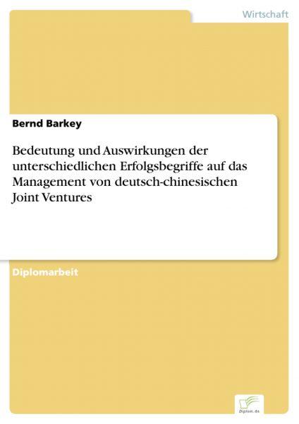 Bedeutung und Auswirkungen der unterschiedlichen Erfolgsbegriffe auf das Management von deutsch-chin