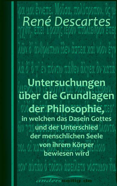 Untersuchungen über die Grundlagen der Philosophie, in welchen das Dasein Gottes und der Unterschied