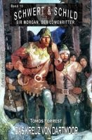 Schwert und Schild - Sir Morgan, der Löwenritter Band 15: Das Kreuz von Dartmoor