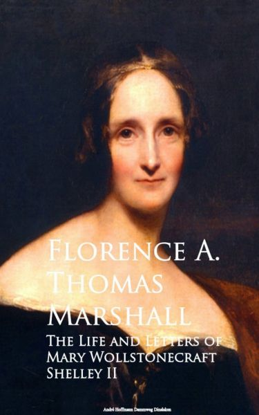 The Life and Letters of Mary Wollstonecraft Shelley II