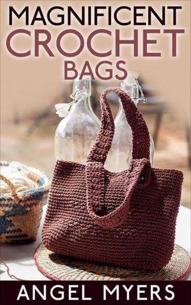 Magnificent Crochet Bags