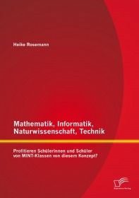 Mathematik, Informatik, Naturwissenschaft, Technik: Profitieren Schülerinnen und Schüler von MINT-Kl