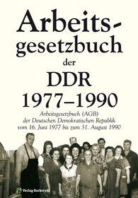 Das Arbeitsgesetzbuch der DDR 1977-1990