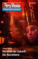 Planetenroman 63 + 64: Die Stadt der Zukunft / Der Narrenturm