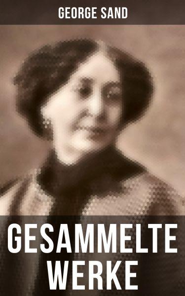 George Sand: Gesammelte Werke