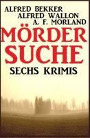 Mördersuche: Sechs Krimis