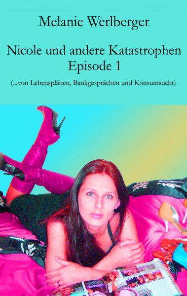 Nicole und andere Katastrophen - Episode 1