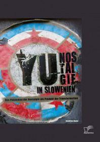 YU-Nostalgie in Slowenien