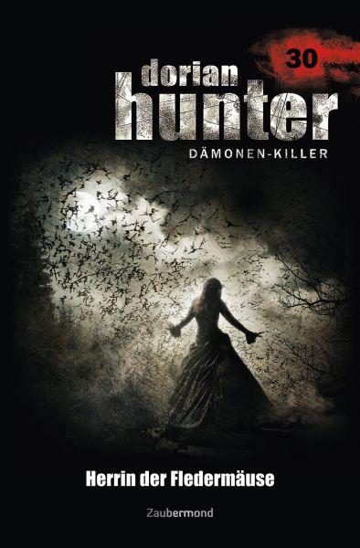 Dorian Hunter 30 - Herrin der Fledermäuse