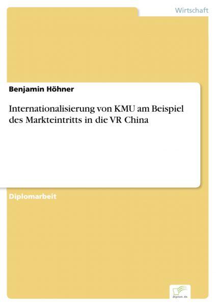 Internationalisierung von KMU am Beispiel des Markteintritts in die VR China