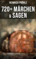 Heinrich Pröhle: 720+ Märchen & Sagen
