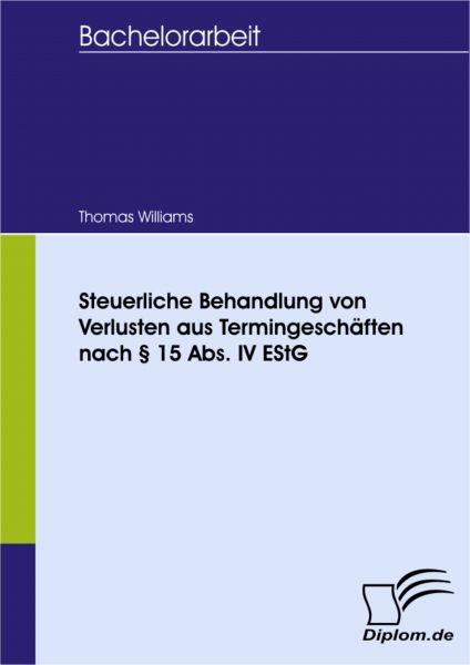 Steuerliche Behandlung von Verlusten aus Termingeschäften nach § 15 Abs. IV EStG