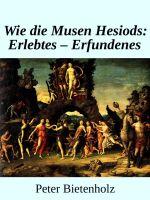 Wie Die Musen Hesiods: Erlebtes - Erfundenes
