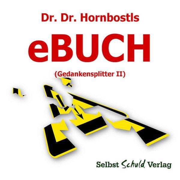 Dr. Dr. Hornbostls eBuch (Gedankensplitter II)