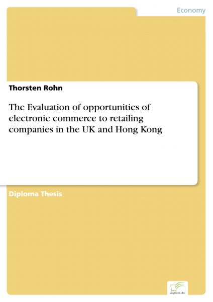 The Evaluation of opportunities of electronic commerce to retailing companies in the UK and Hong Kon