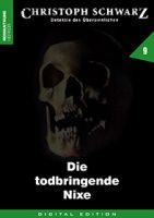 Christoph Schwarz 09 - Die todbringende Nixe