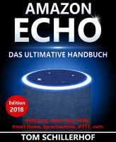 Amazon Echo - Das ultimative Handbuch