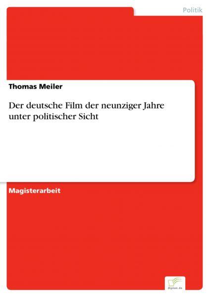 Der deutsche Film der neunziger Jahre unter politischer Sicht