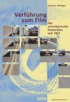 Verführung zum Film: Der amerikanische Kinotrailer seit 1912