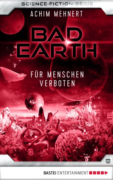 Bad Earth 8 - Science-Fiction-Serie
