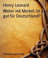 Weiter mit Merkel, ist das gut für Deutschland?