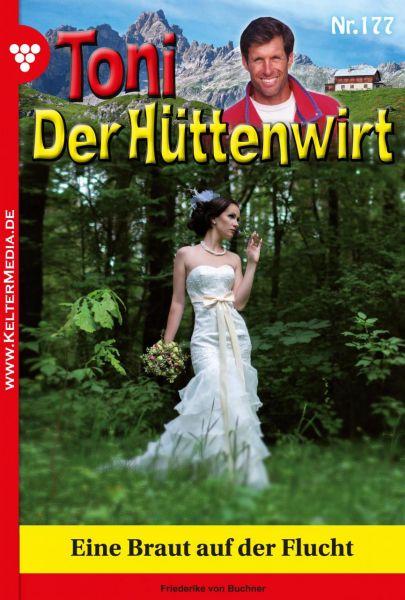 Toni der Hüttenwirt 177 – Heimatroman