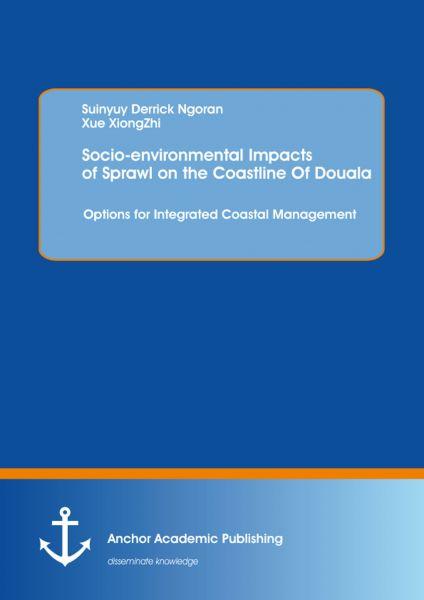 Socio-environmental Impacts of Sprawl on the Coastline Of Douala: Options for Integrated Coastal Man