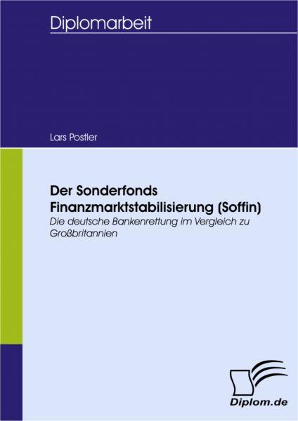 Der Sonderfonds Finanzmarktstabilisierung (Soffin) - Die deutsche Bankenrettung im Vergleich zu Groß