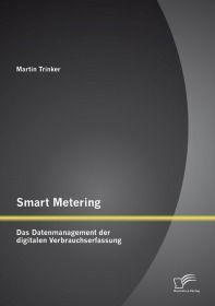 Smart Metering: Das Datenmanagement der digitalen Verbrauchserfassung
