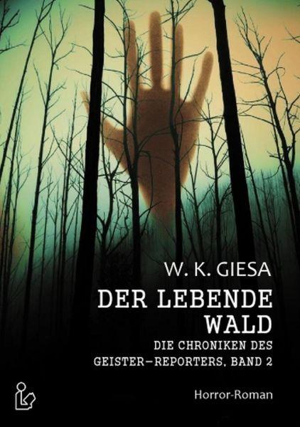 Die Chroniken des Geister-Reporters Der lebende Wald