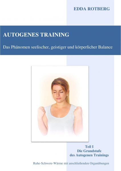 Autogenes Training - Das Phänomen seelischer, geistiger und körperlicher Balance
