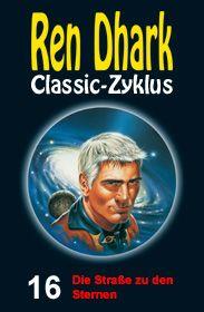 Ren Dhark Classic-Zyklus 16: Die Straße zu den Sternen