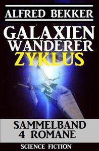 Galaxienwanderer Zyklus Sammelband 4 Romane