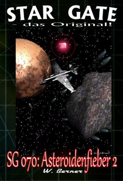 STAR GATE 070: Asteroidenfieber II