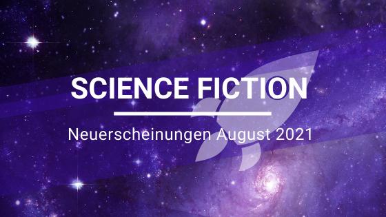 Science-Fiction-Neuerscheinungen-August