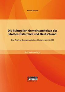 Die kulturellen Gemeinsamkeiten der Staaten Österreich und Deutschland: Eine Analyse des germanische