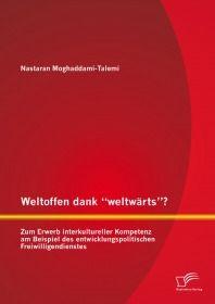 """Weltoffen dank """"weltwärts""""? Zum Erwerb interkultureller Kompetenz am Beispiel des entwic"""