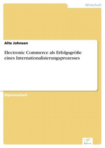 Electronic Commerce als Erfolgsgröße eines Internationalisierungsprozesses