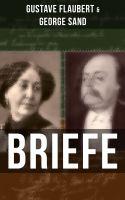 Gustave Flaubert & George Sand: Briefe