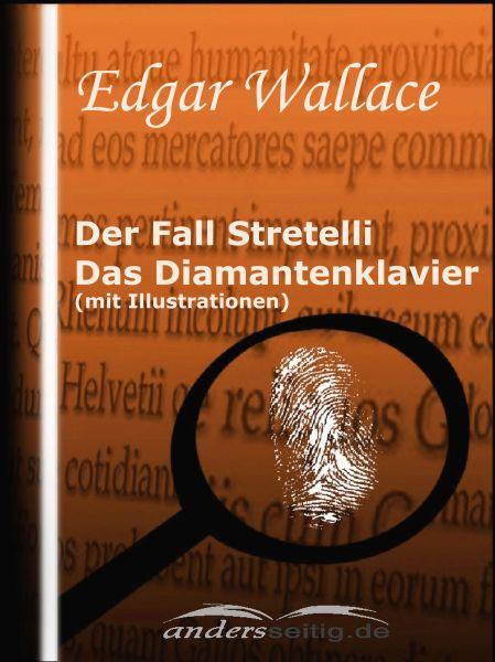 Der Fall Stretelli / Das Diamantenklavier (mit Illustrationen)